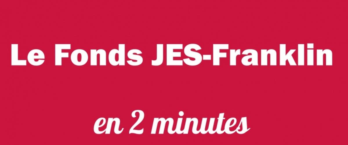 Vidéo : Le Fonds JES-Franklin en 2 minutes